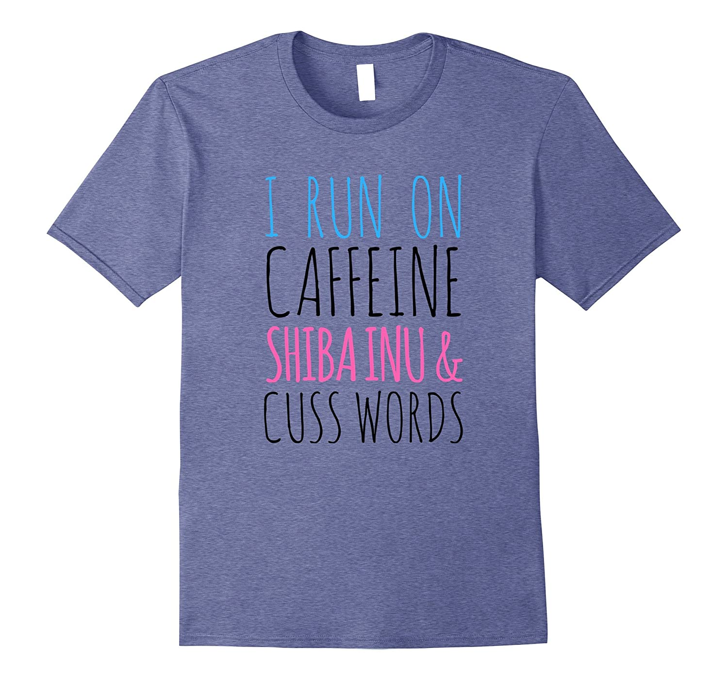 I Run On Caffeine Shiba Inu And Cuss Words T-Shirt-FL