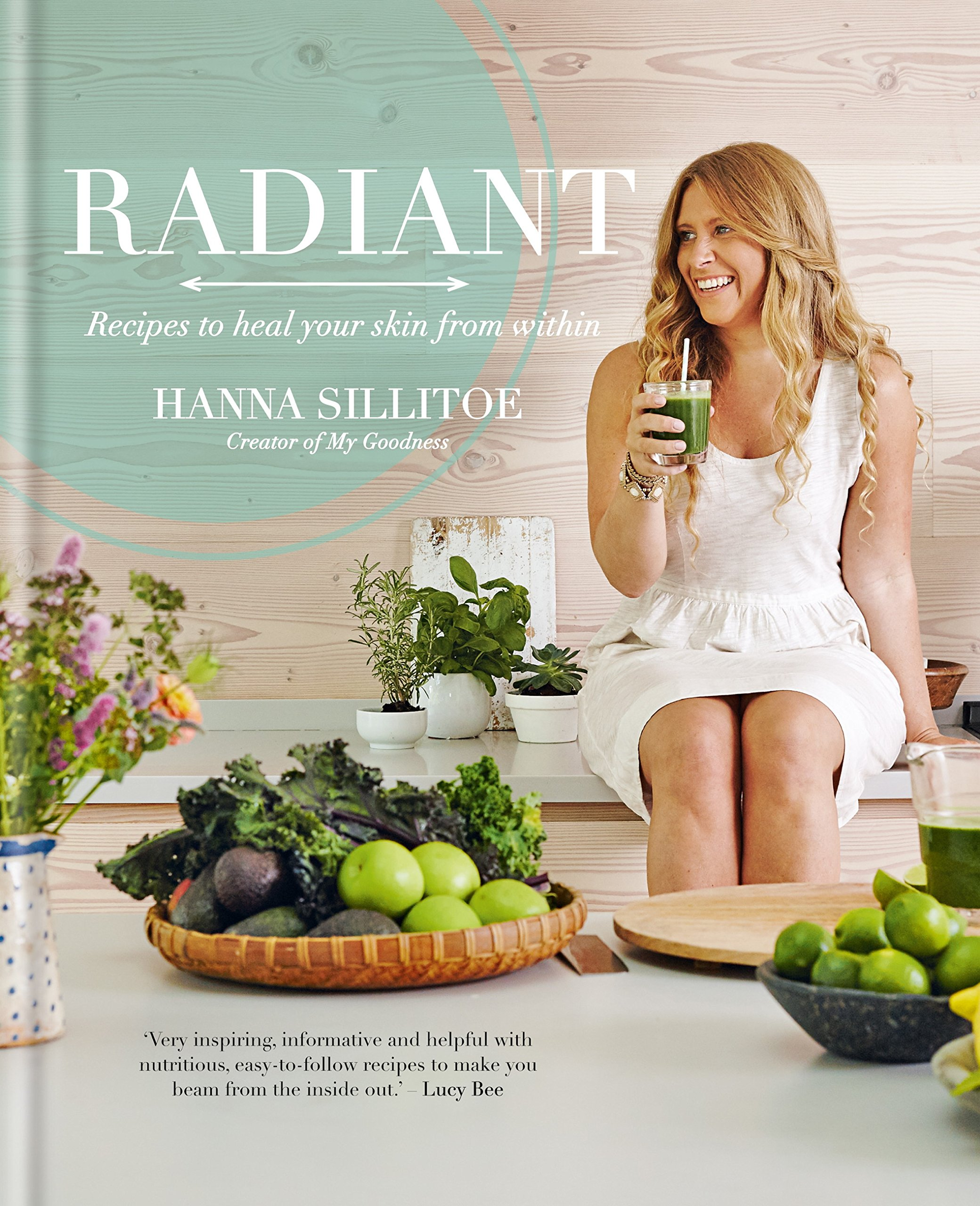 Radiant   Eat Your Way To Healthy Skin  English Edition
