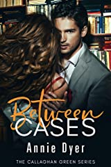 Between Cases: The Callaghan Green Series Kindle Edition