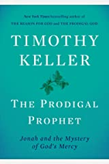 The Prodigal Prophet: Jonah and the Mystery of God's Mercy Hardcover