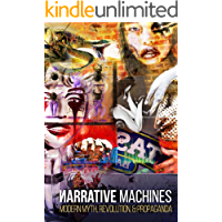 Narrative Machines: Modern Myth, Revolution, and Propaganda
