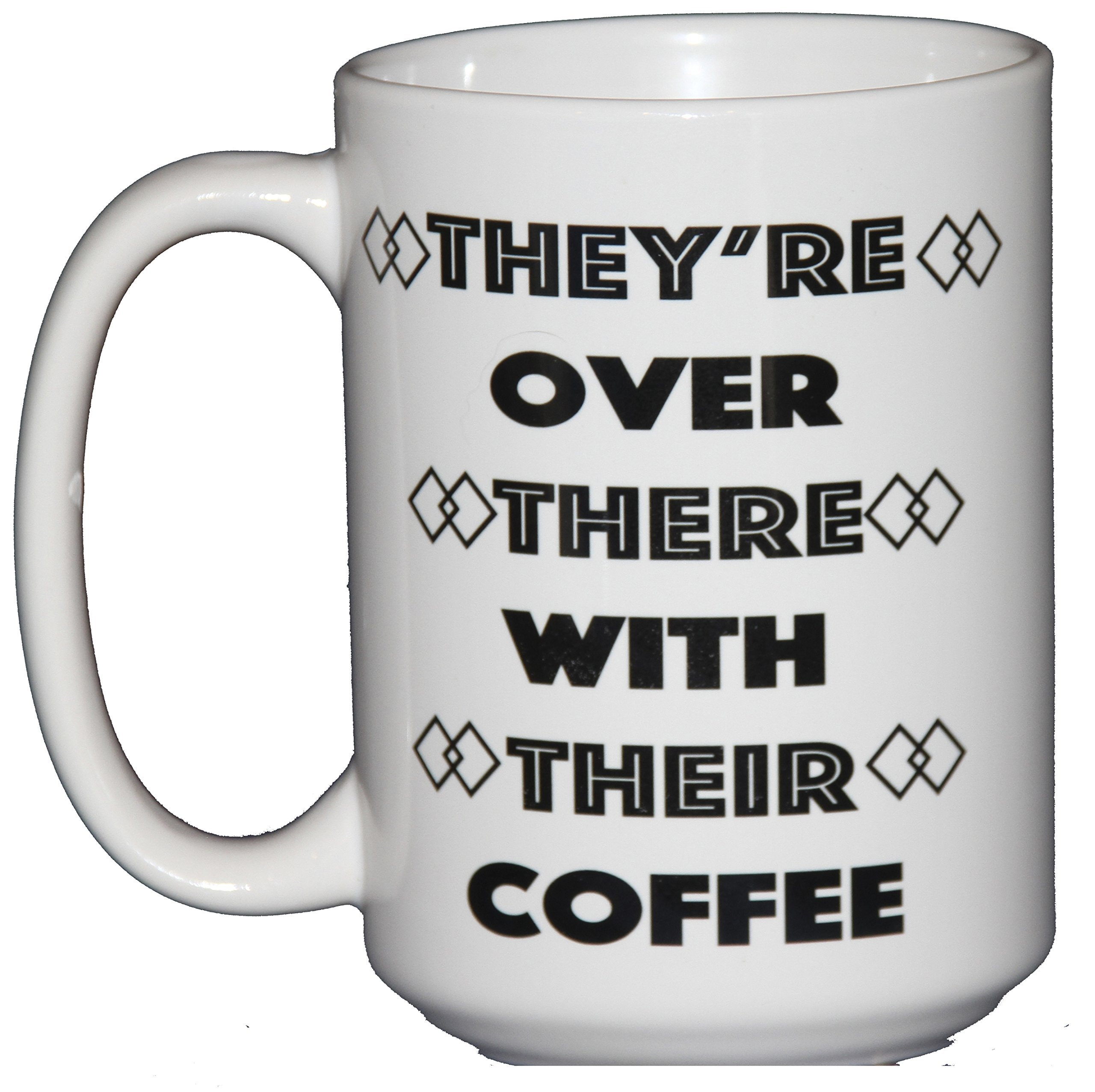 They're Over There with Their Coffee Grammar Police Coffee Mug