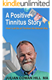 A Positive Tinnitus Story: How I Let Go of Tinnitus the Natural Way
