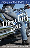 Directing Zac: Book One in the Lady Biker Series
