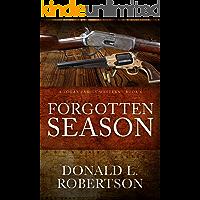 Forgotten Season: A Logan Family Western - Book 4 (Logan Family Western Series)