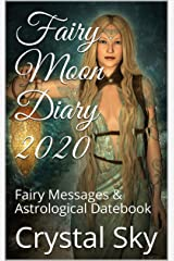 Fairy Moon Diary 2020: Fairy Messages & Astrological Datebook (2020 Datebooks 1) Kindle Edition
