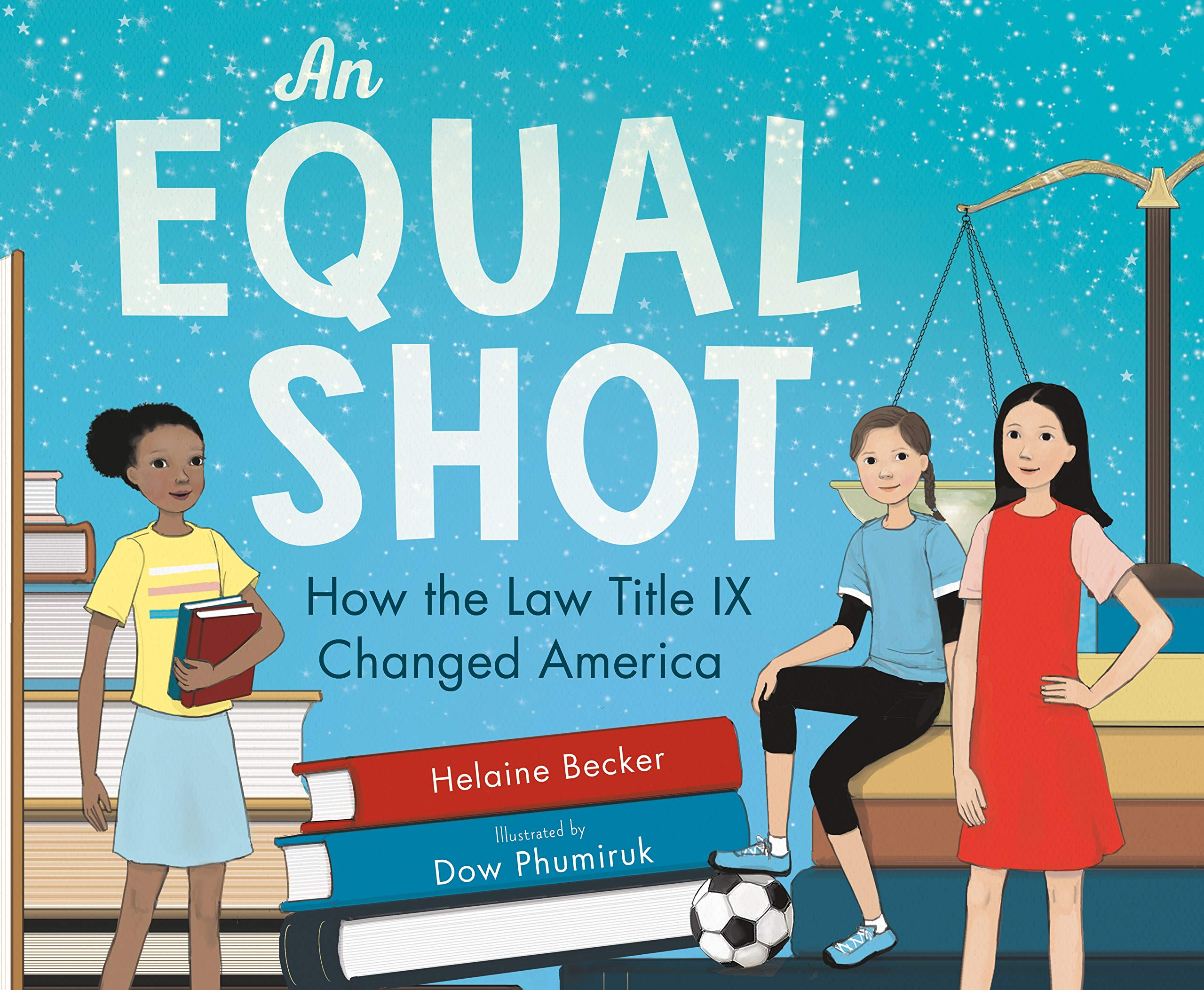 Top 2021 Releases: An Equal Shot: How the Law Title IX Changed America: Becker, Helaine,