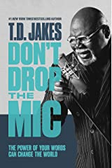 Don't Drop the Mic: The Power of Your Words Can Change the World Kindle Edition