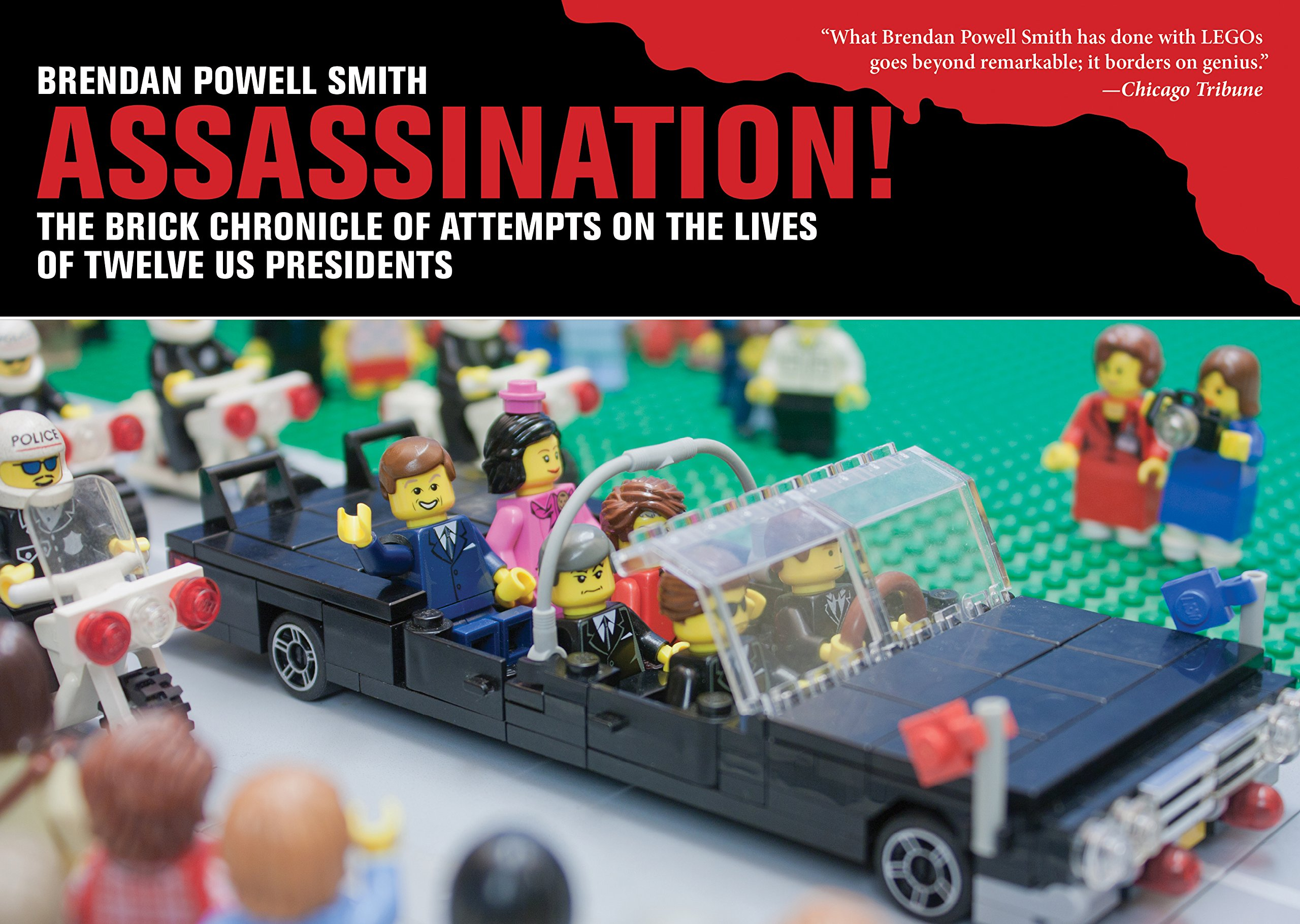 Read Online Assassination!: The Brick Chronicle of Attempts on the Lives of Twelve US Presidents ebook