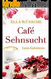 Café Sehnsucht: Lenis Geheimnis (German Edition)