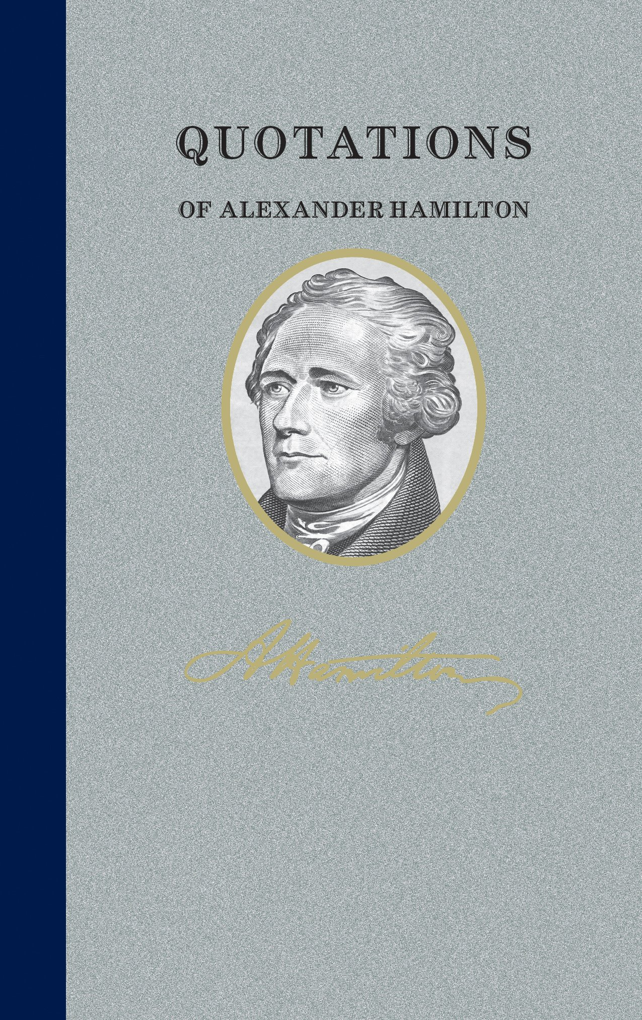 Quotations of Alexander Hamilton: Quote/Unquote