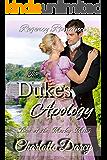Regency Romance: The Duke's Apology: A Sweet Regency Romance (Love at Morley Mills Book 1)