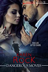 Dangerous Moves (Dallas After Dark Book 1) Kindle Edition