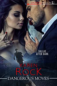 Dangerous Moves (Dallas After Dark)