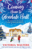Coming Home to Glendale Hall: A feel good romantic novel that will make you smile (English Edition)
