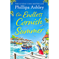 An Endless Cornish Summer: Escape with the perfect, heartwarming and uplifting new summer book from the Sunday Times…