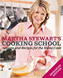 Martha Stewart's Cooking School (Enhanced Edition): Lessons and Recipes for the Home Cook: A Cookbook
