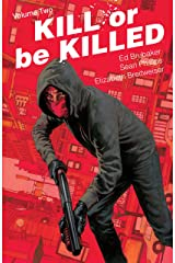 Kill Or Be Killed Vol. 2 Kindle Edition