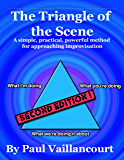 The Triangle of the Scene: A simple, practical, powerful method for approaching improvisation (English Edition)