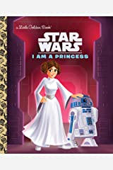 I Am a Princess (Star Wars) (Little Golden Book) Kindle Edition