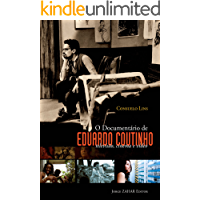 O documentário de Eduardo Coutinho: Televisão, cinema e vídeo