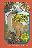 Dinosaur Empire! (Earth Before Us #1): Journey