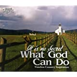 It's No Secret What God Can Do - Timeless Country Inspiration