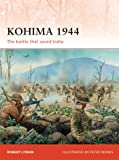 Kohima 1944: The battle that saved India (Campaign)