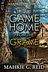 Came Home From the Grave (Caleb Cove Mystery Series Book 4) Kindle Edition