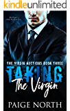 Taking The Virgin (The Virgin Auctions, Book Three)