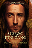 Sidroc the Dane: A Circle of Ceridwen Saga Story (The Circle of Ceridwen Saga)