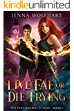 Live Fae or Die Trying (The Paranormal PI Files Book 1)