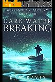 Dark Water Breaking (Gunpowder & Alchemy Book 2)