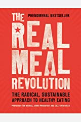 The Real Meal Revolution: The Radical, Sustainable Approach to Healthy Eating Kindle Edition