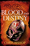 Blood and Destiny: A gripping and bloodthirsty tale of Anglo-Saxon courage and victory! (The Shadow of the Raven)