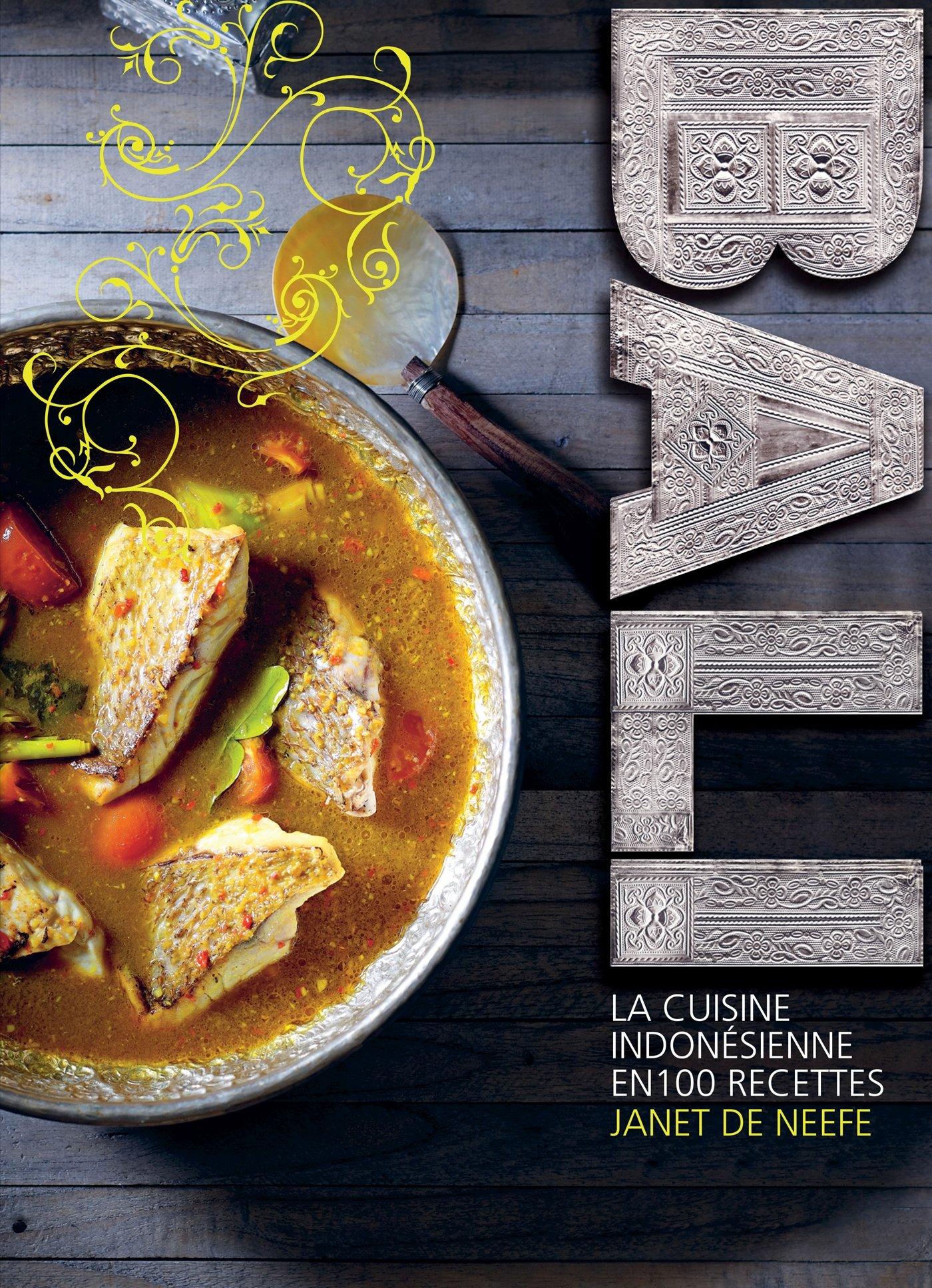 Amazon Fr Bali La Cuisine Indonesienne En 100 Recettes