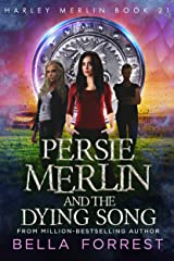 Harley Merlin 21: Persie Merlin and the Dying Song Kindle Edition
