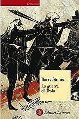 La guerra di Troia (Economica Laterza Vol. 490) (Italian Edition) Kindle Edition