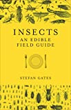 Insects: An Edible Field Guide