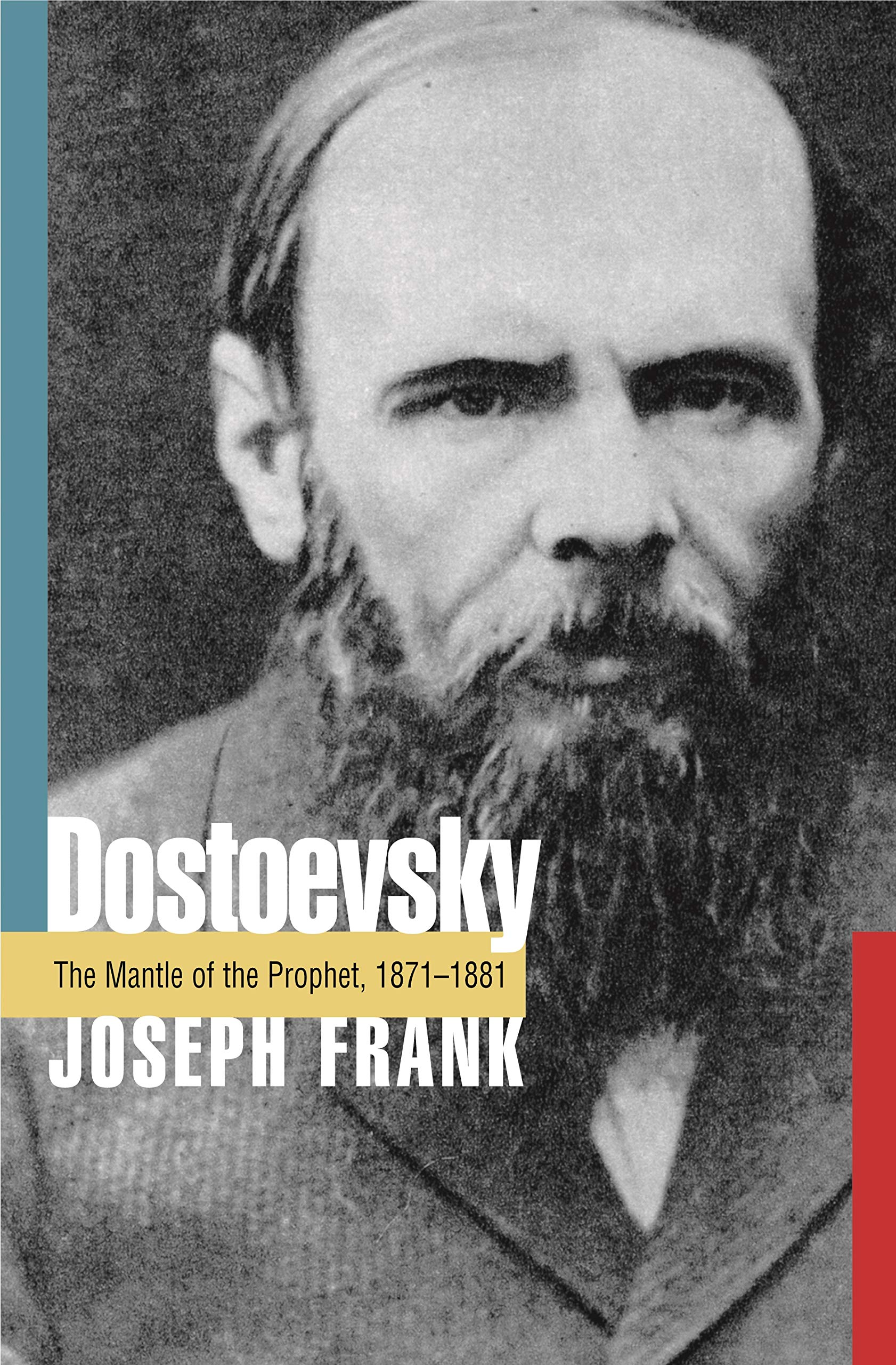 Dostoevsky: The Mantle of the Prophet 1871-1881