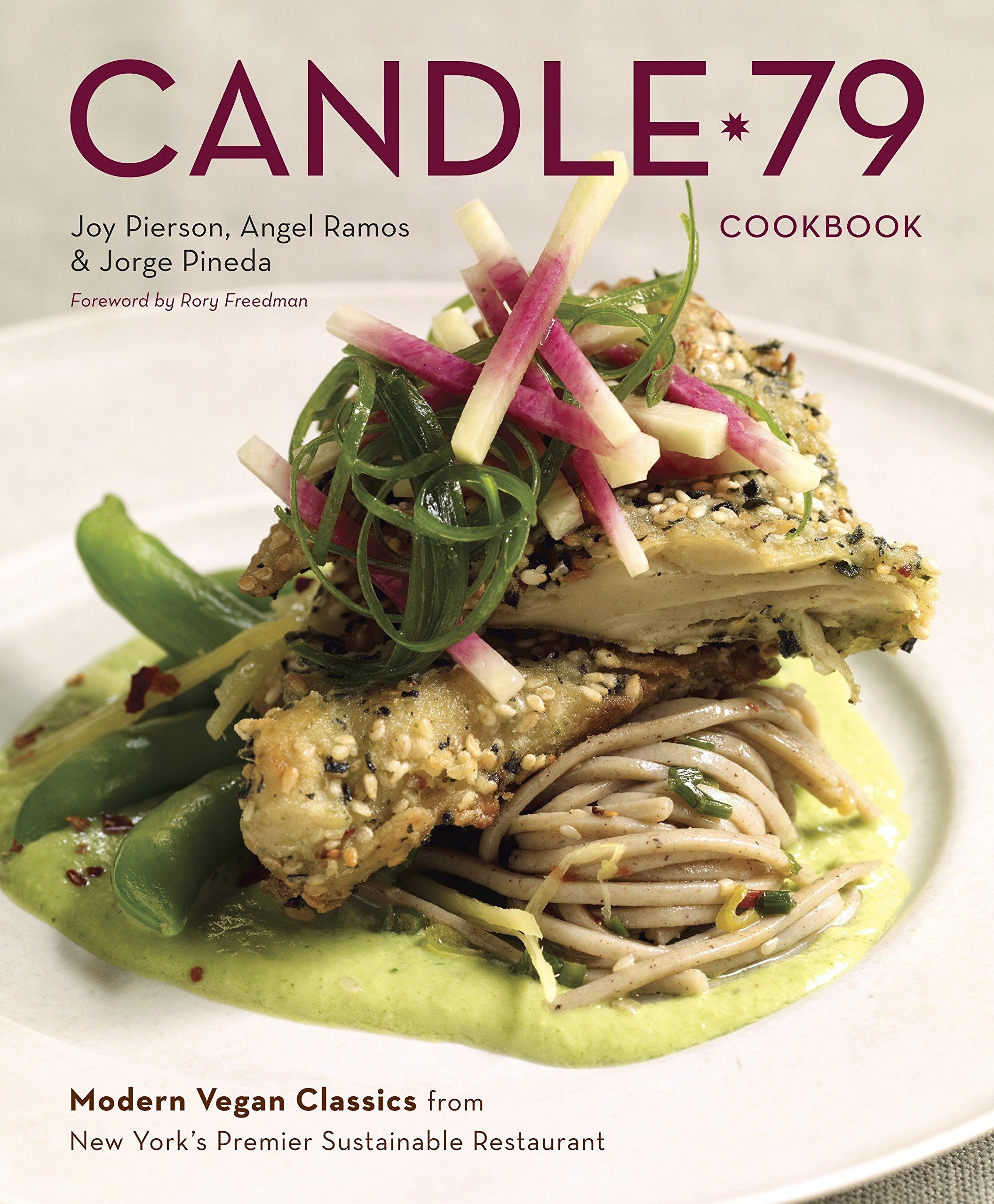 Candle 79 Cookbook Modern Vegan Classics From New York S