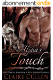 The Alpha's Touch: Lost Omegas Book One: A M/M Shifter Romance (English Edition)