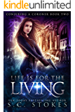 Life is for the Living (Conjuring a Coroner Book 2)