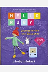 Hello Ruby: Journey Inside the Computer Hardcover