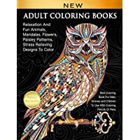 Adult Coloring Books Relaxation And Fun Animals, Mandalas, Flowers, Paisley Patterns, Stress Relieving Designs To Color…