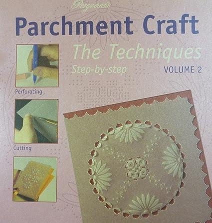 Amazon Ecstasy Crafts Parchment Craft Techniques Volume 2