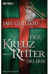 Der Kreuzritter - Das Erbe: Roman (German Edition)