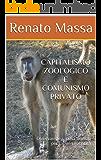 Capitalismo zoologico e comunismo privato: Osservare le società animali per capire la politica (Varia Saggi Vol. 11)