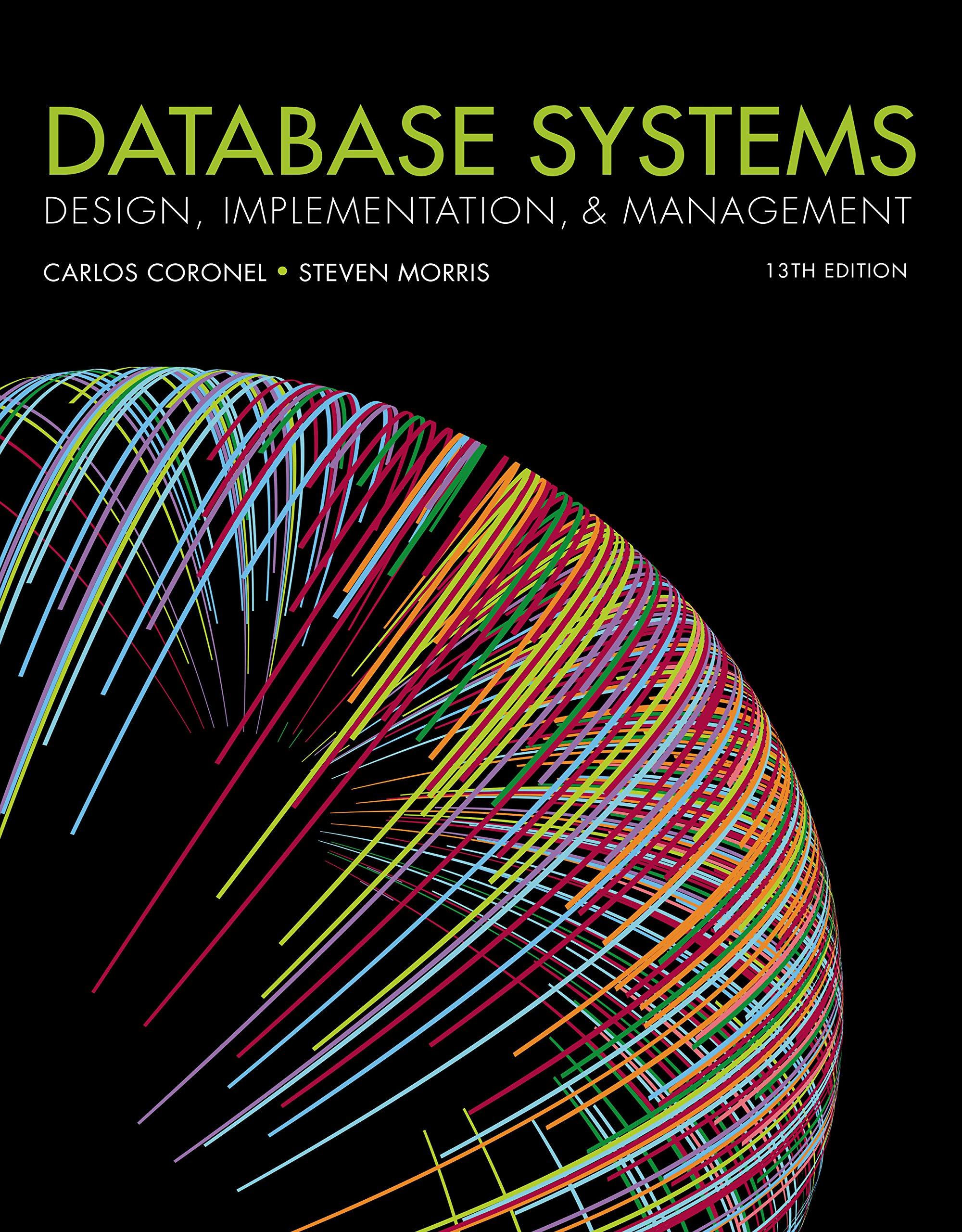 Amazon Com Database Systems Design Implementation Management Ebook Coronel Carlos Morris Steven Kindle Store