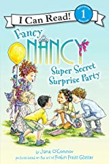 Fancy Nancy: Super Secret Surprise Party (I Can Read Level 1) Kindle Edition